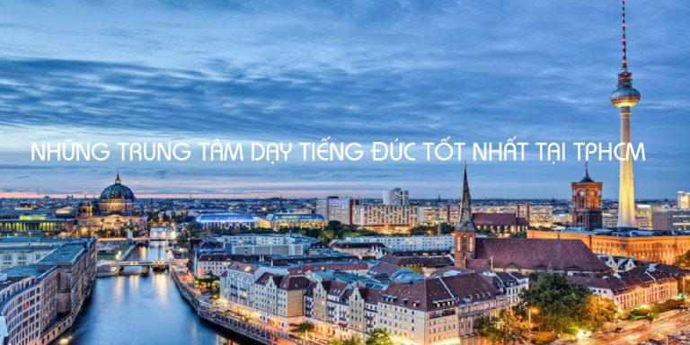 Top 10 Trung Tâm Dạy Tiếng Đức Tốt Nhất Tại Thành Phố Hồ Chí Minh