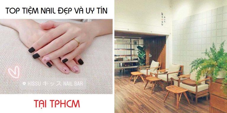 Top 10 Tiệm Nail Đẹp Và Uy Tín Nhất Tại TP. Hồ Chí Minh